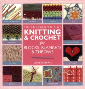 the encyclopedia of knitting and crochet